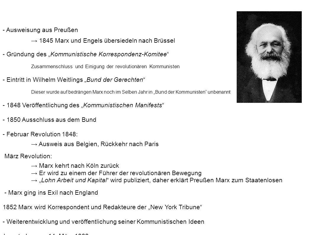 """- Ausweisung aus Preußen → 1845 Marx und Engels übersiedeln nach Brüssel - Gründung des """"Kommunistische Korrespondenz-Komitee"""" Zusammenschluss und Ein"""