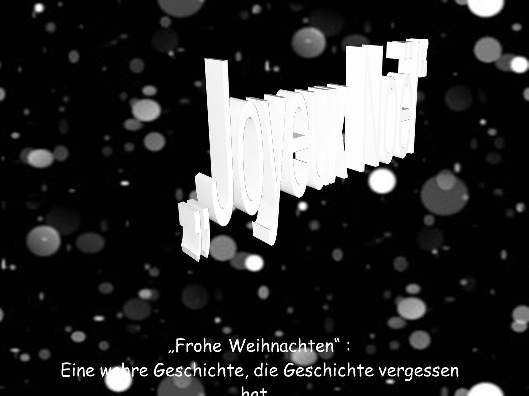 """""""Frohe Weihnachten : Eine wahre Geschichte, die Geschichte vergessen hat…"""