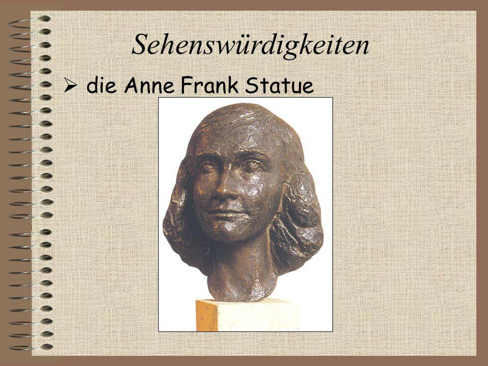 Sehenswürdigkeiten  die Anne Frank Statue