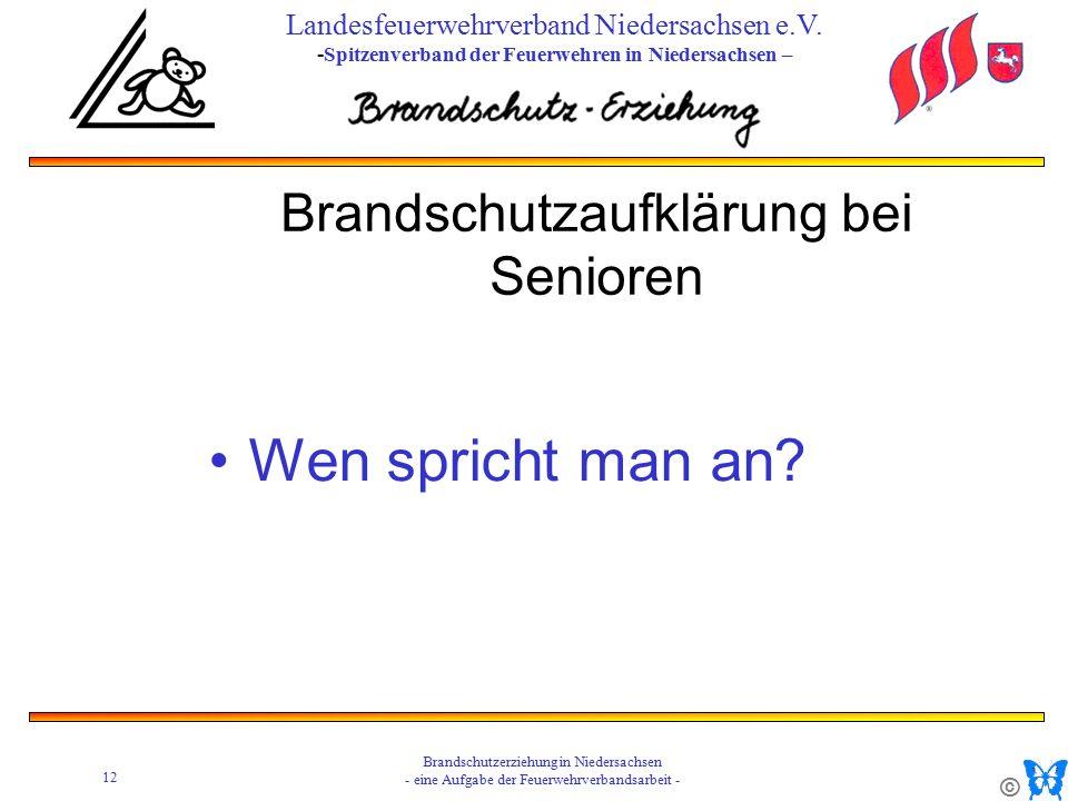 © 12 Brandschutzerziehung in Niedersachsen - eine Aufgabe der Feuerwehrverbandsarbeit - Landesfeuerwehrverband Niedersachsen e.V.