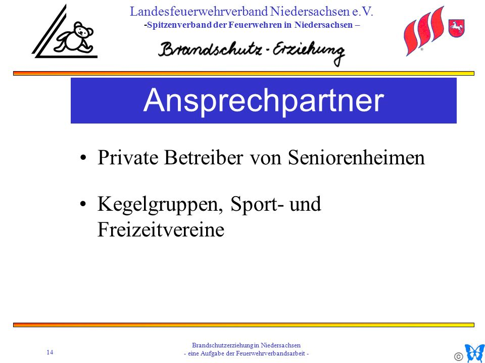 © 14 Brandschutzerziehung in Niedersachsen - eine Aufgabe der Feuerwehrverbandsarbeit - Landesfeuerwehrverband Niedersachsen e.V.