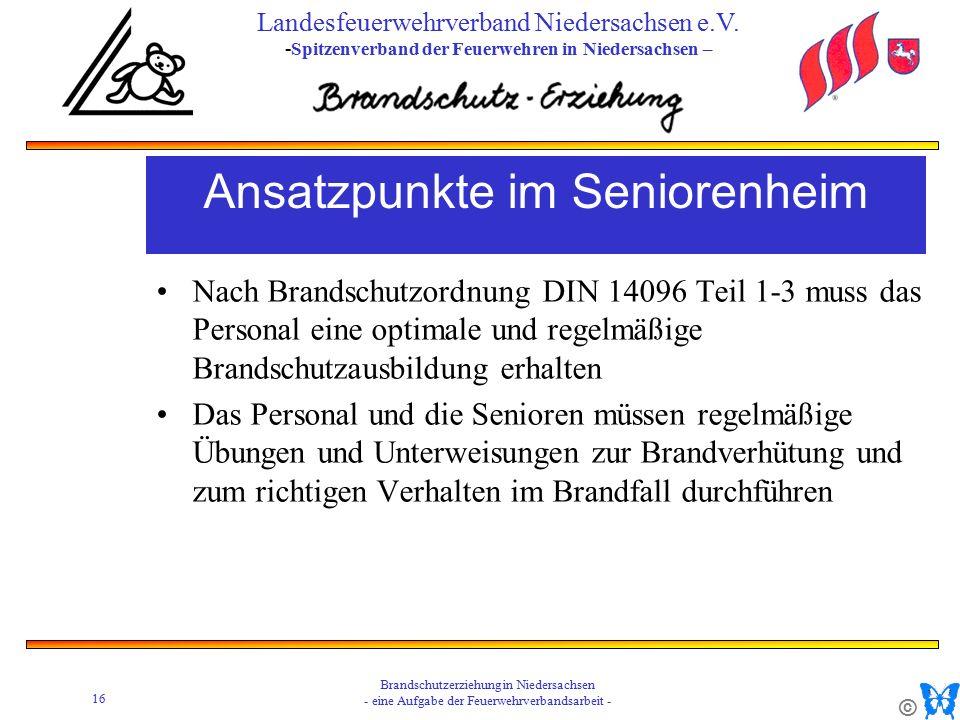 © 16 Brandschutzerziehung in Niedersachsen - eine Aufgabe der Feuerwehrverbandsarbeit - Landesfeuerwehrverband Niedersachsen e.V.