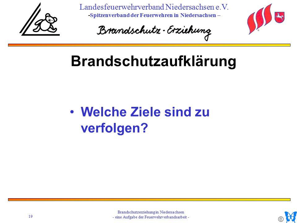© 19 Brandschutzerziehung in Niedersachsen - eine Aufgabe der Feuerwehrverbandsarbeit - Landesfeuerwehrverband Niedersachsen e.V.