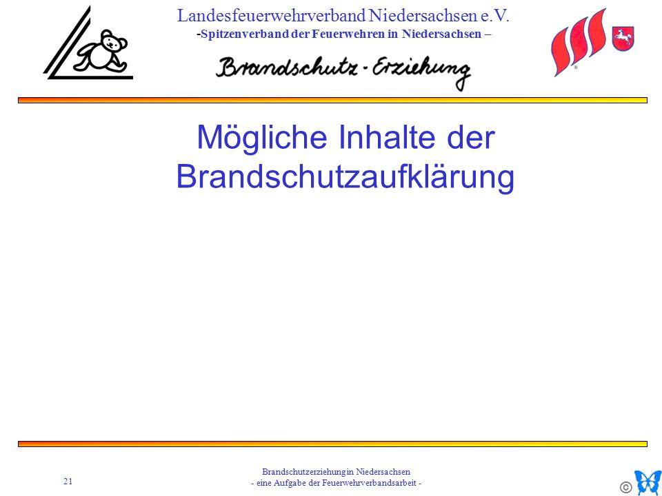 © 21 Brandschutzerziehung in Niedersachsen - eine Aufgabe der Feuerwehrverbandsarbeit - Landesfeuerwehrverband Niedersachsen e.V.