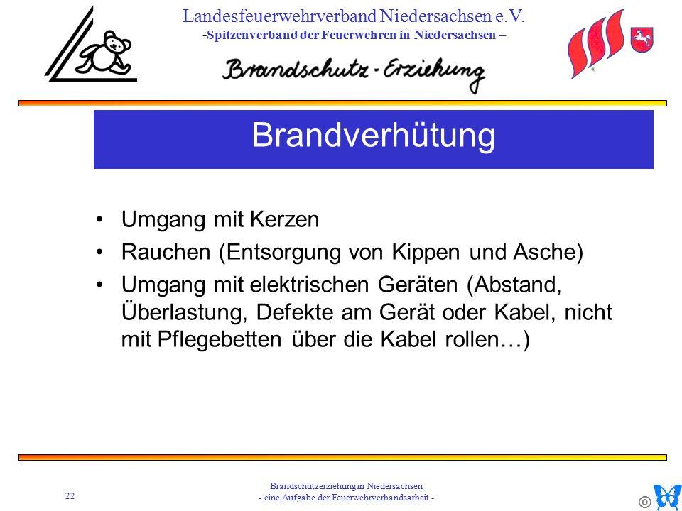 © 22 Brandschutzerziehung in Niedersachsen - eine Aufgabe der Feuerwehrverbandsarbeit - Landesfeuerwehrverband Niedersachsen e.V.
