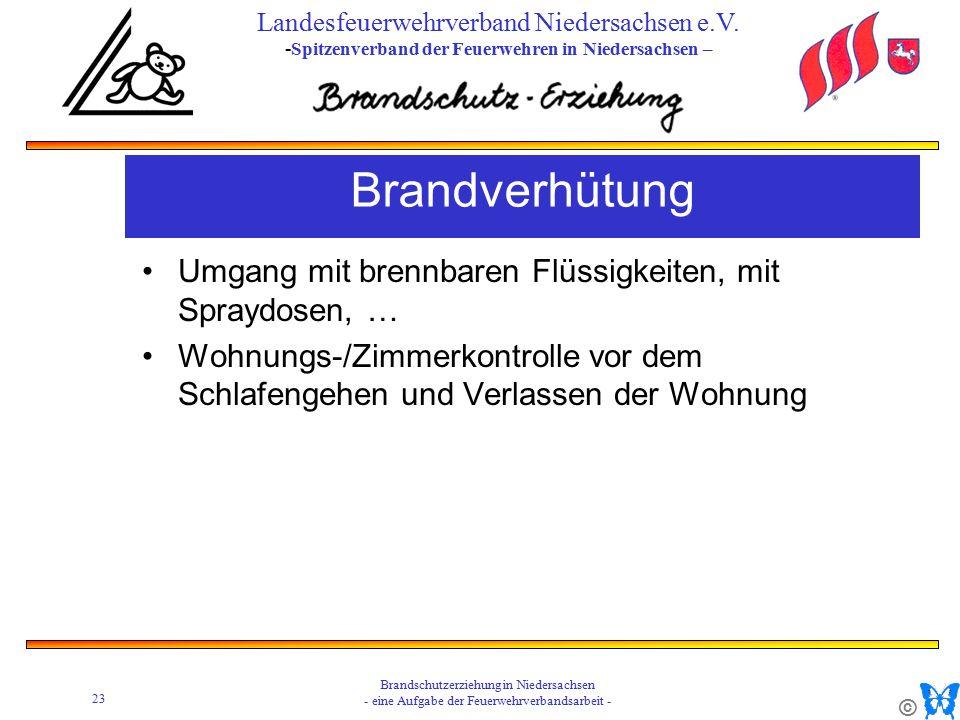 © 23 Brandschutzerziehung in Niedersachsen - eine Aufgabe der Feuerwehrverbandsarbeit - Landesfeuerwehrverband Niedersachsen e.V.