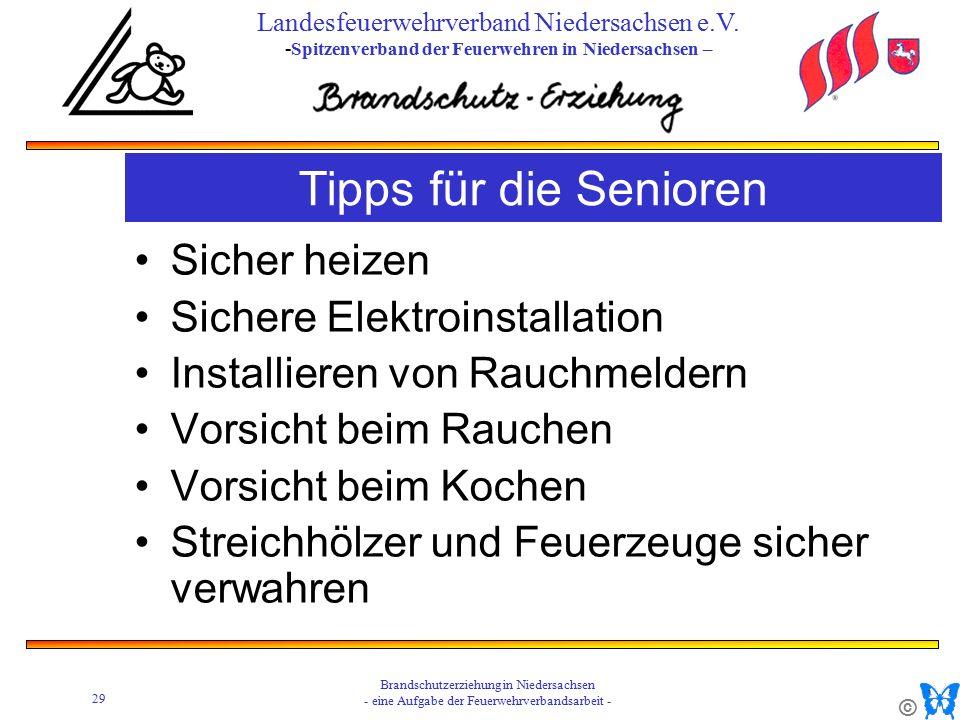 © 29 Brandschutzerziehung in Niedersachsen - eine Aufgabe der Feuerwehrverbandsarbeit - Landesfeuerwehrverband Niedersachsen e.V.