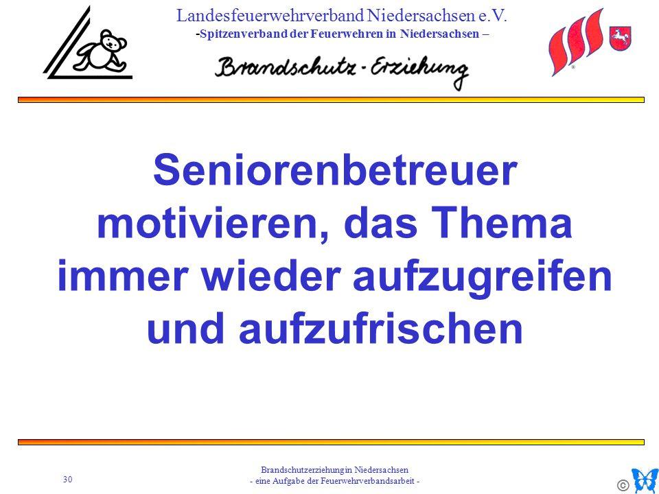 © 30 Brandschutzerziehung in Niedersachsen - eine Aufgabe der Feuerwehrverbandsarbeit - Landesfeuerwehrverband Niedersachsen e.V.