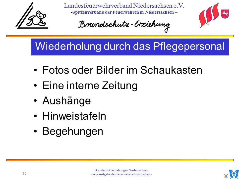 © 32 Brandschutzerziehung in Niedersachsen - eine Aufgabe der Feuerwehrverbandsarbeit - Landesfeuerwehrverband Niedersachsen e.V.