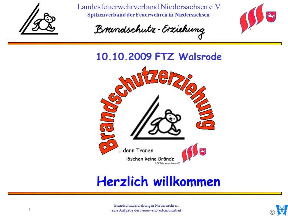 © 4 Brandschutzerziehung in Niedersachsen - eine Aufgabe der Feuerwehrverbandsarbeit - Landesfeuerwehrverband Niedersachsen e.V.
