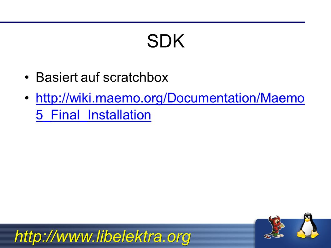 SDK Basiert auf scratchbox   5_Final_Installationhttp://wiki.maemo.org/Documentation/Maemo 5_Final_Installation