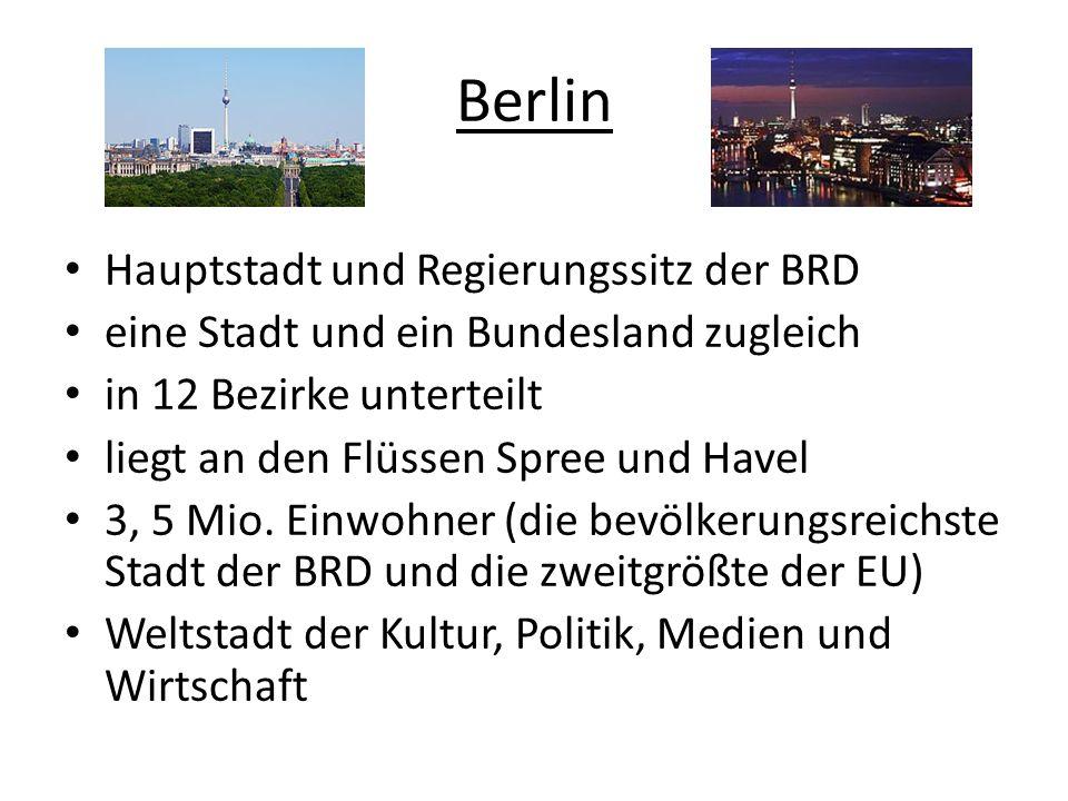Berlin Hauptstadt und Regierungssitz der BRD eine Stadt und ein Bundesland zugleich in 12 Bezirke unterteilt liegt an den Flüssen Spree und Havel 3, 5