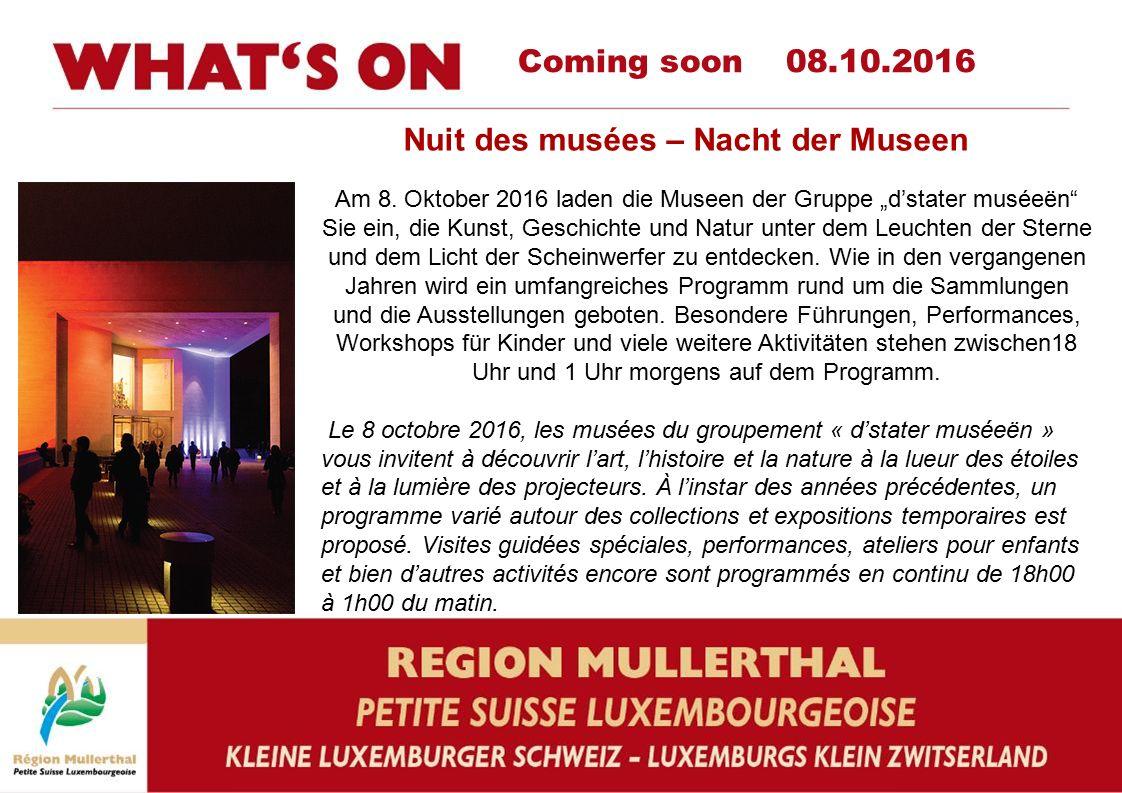 """Coming soon 08.10.2016 Nuit des musées – Nacht der Museen Am 8. Oktober 2016 laden die Museen der Gruppe """"d'stater muséeën"""" Sie ein, die Kunst, Geschi"""