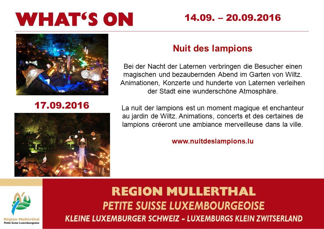 14.09. – 20.09.2016 Nuit des lampions Bei der Nacht der Laternen verbringen die Besucher einen magischen und bezaubernden Abend im Garten von Wiltz. A