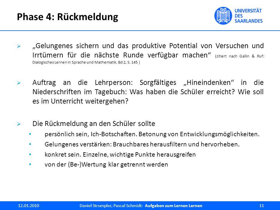 """Phase 4: Rückmeldung  """"Gelungenes sichern und das produktive Potential von Versuchen und Irrtümern für die nächste Runde verfügbar machen (zitiert nach Gallin & Ruf: Dialogisches Lernen in Sprache und Mathematik."""
