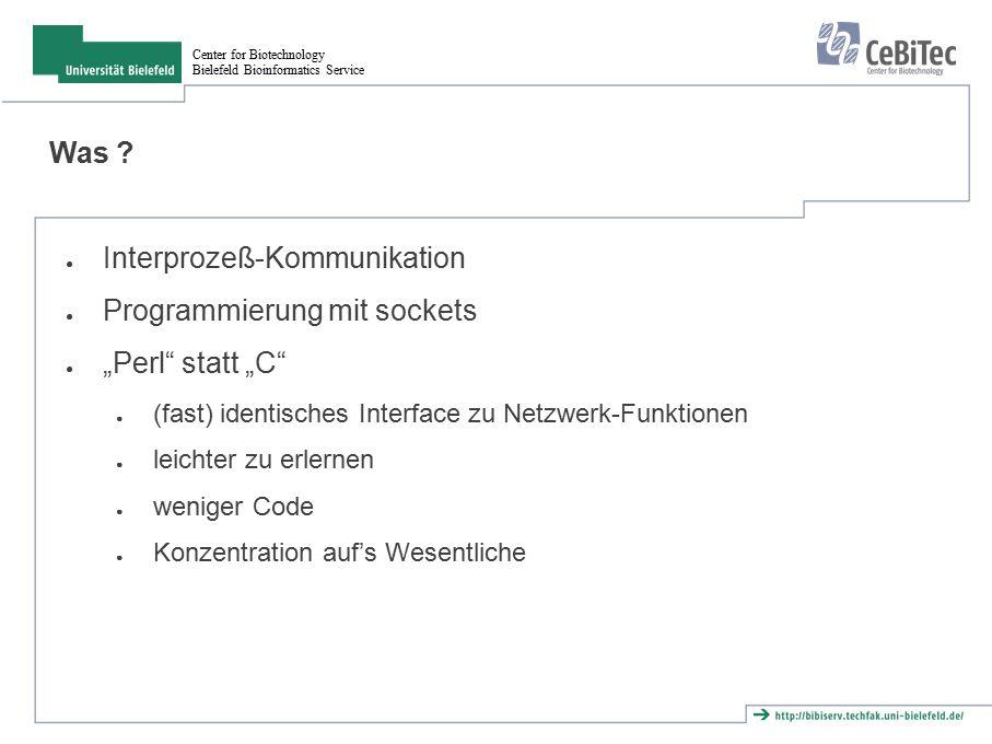 Center for Biotechnology Bielefeld Bioinformatics Service Literatur ● UNIX Network Programming, Volume 1, Second Edition W.