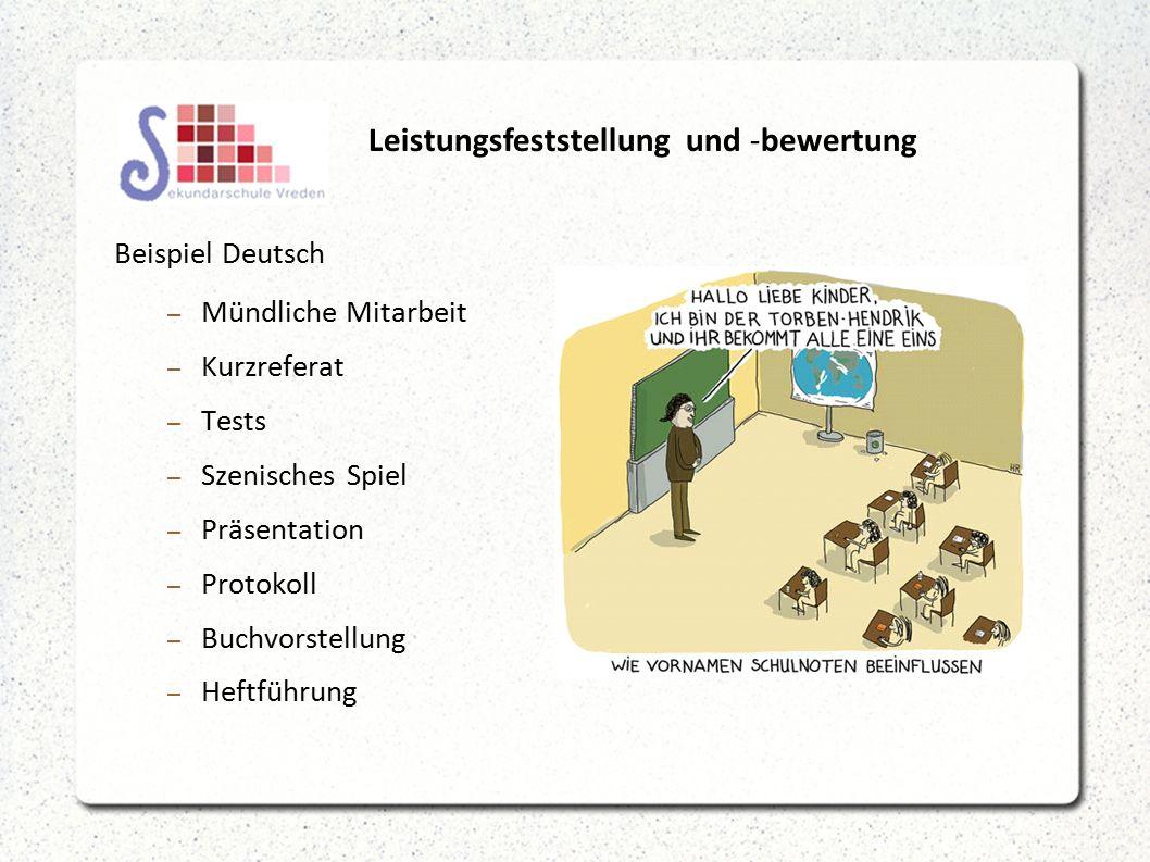 Leistungsfeststellung und -bewertung Beispiel Deutsch – Mündliche Mitarbeit – Kurzreferat – Tests – Szenisches Spiel – Präsentation – Protokoll – Buchvorstellung – Heftführung