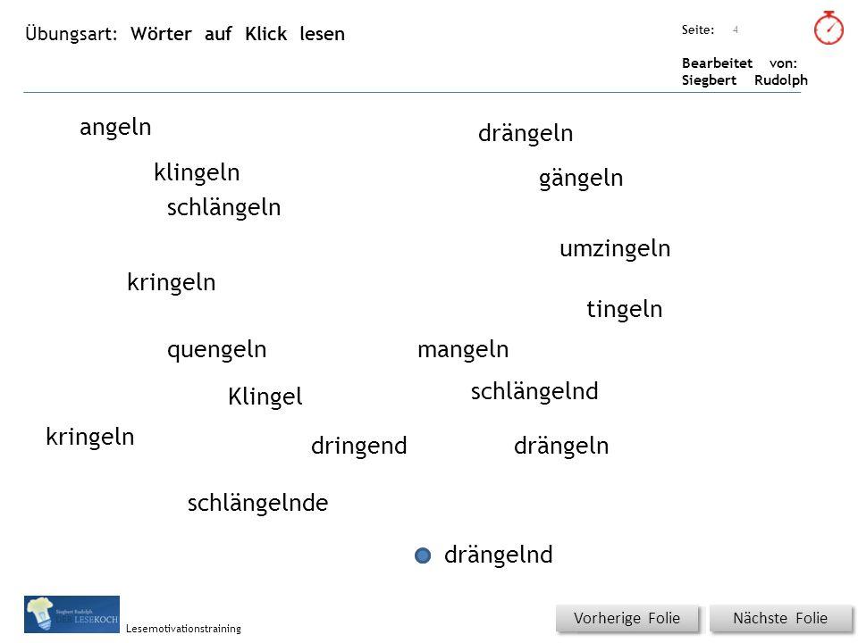 Übungsart: Seite: Bearbeitet von: Siegbert Rudolph Lesemotivationstraining Wörter auf Klick lesen Titel: Quelle: Nächste Folie Vorherige Folie angeln