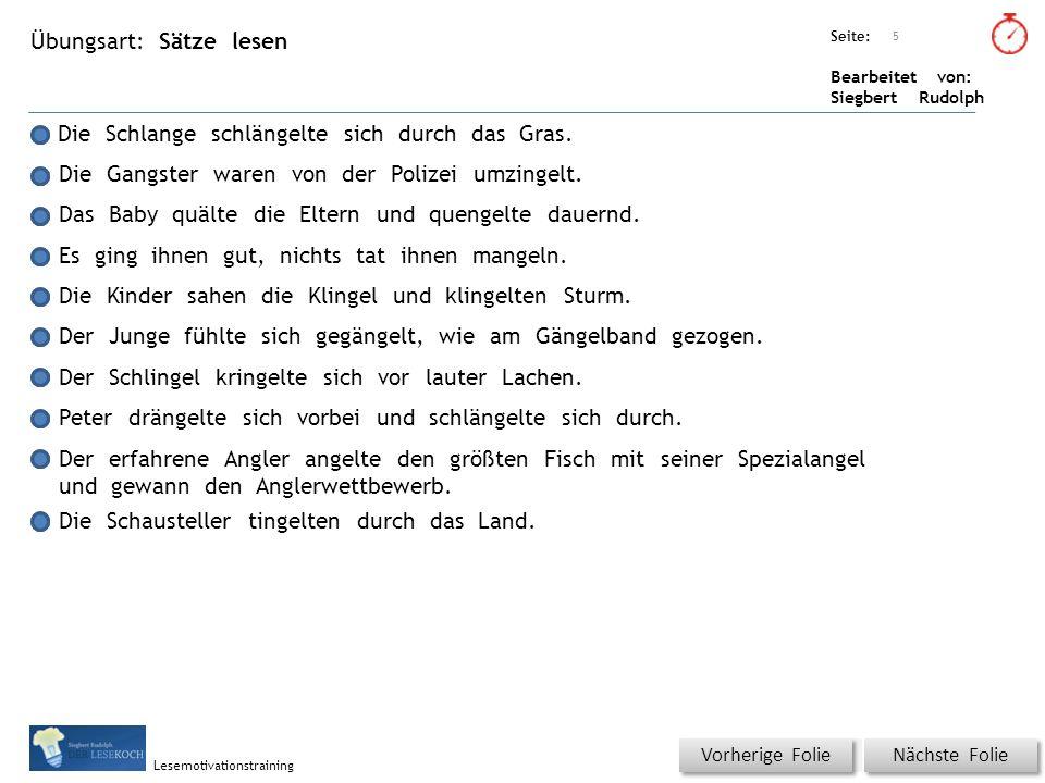 Übungsart: Seite: Bearbeitet von: Siegbert Rudolph Lesemotivationstraining Sätze lesen Titel: Quelle: Die Schlange schlängelte sich durch das Gras. Di