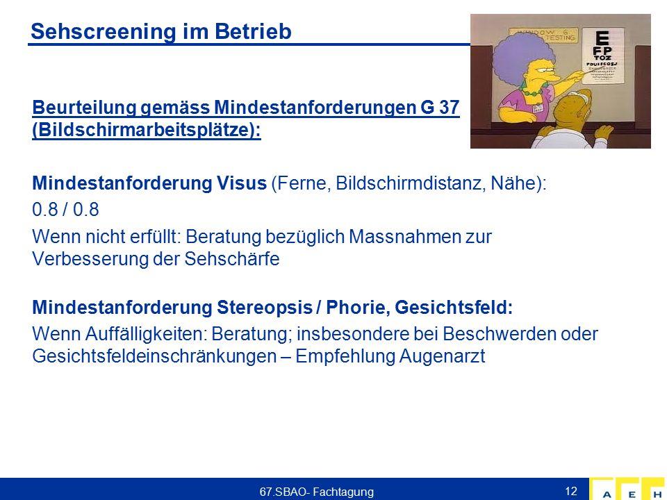 Sehscreening im Betrieb Beurteilung gemäss Mindestanforderungen G 37 (Bildschirmarbeitsplätze): Mindestanforderung Visus (Ferne, Bildschirmdistanz, Nä