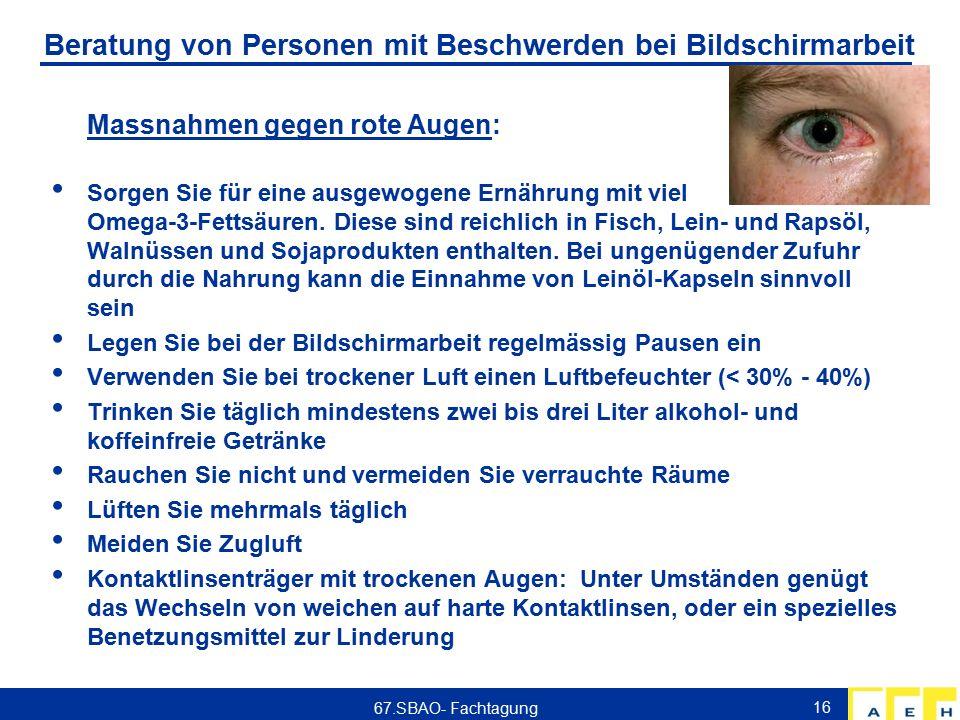 Beratung von Personen mit Beschwerden bei Bildschirmarbeit Massnahmen gegen rote Augen: Sorgen Sie für eine ausgewogene Ernährung mit viel Omega-3-Fettsäuren.