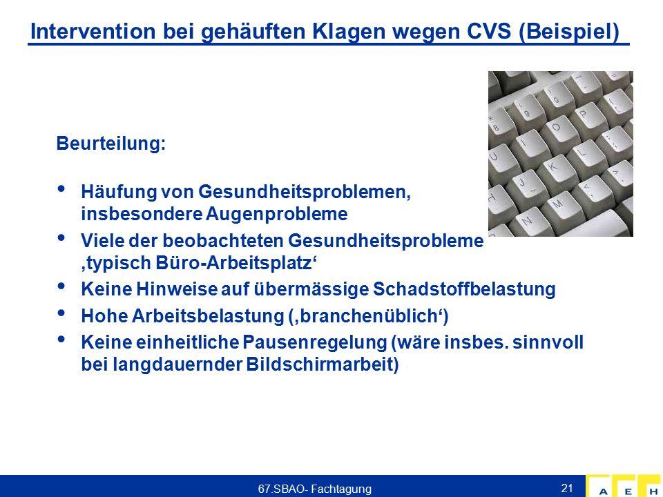 Intervention bei gehäuften Klagen wegen CVS (Beispiel) Beurteilung: Häufung von Gesundheitsproblemen, insbesondere Augenprobleme Viele der beobachtete