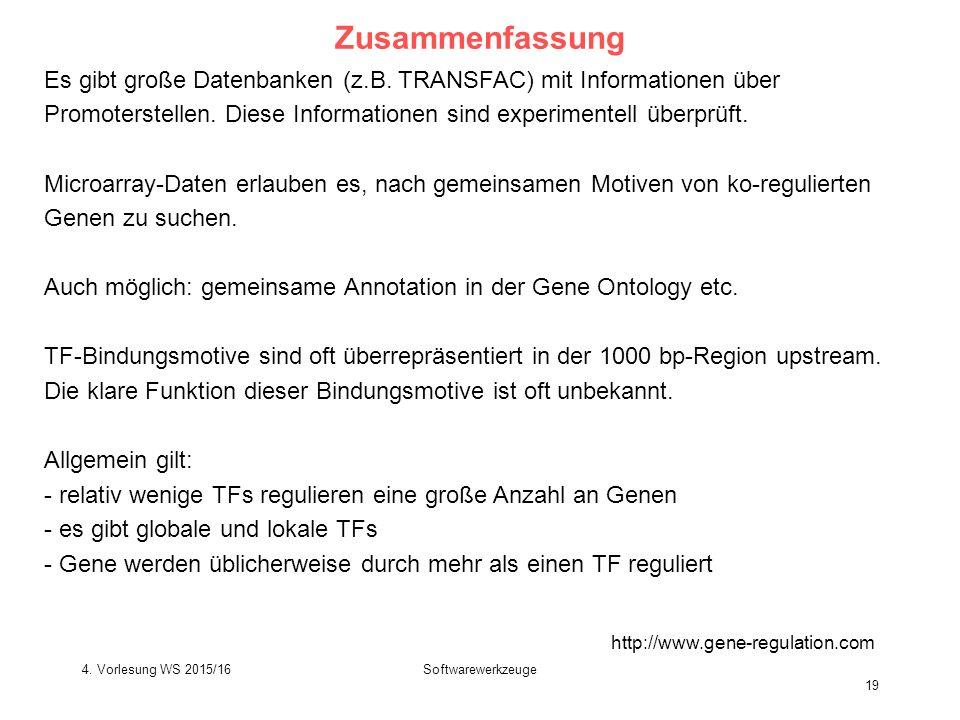 Softwarewerkzeuge 19 Zusammenfassung http://www.gene-regulation.com Es gibt große Datenbanken (z.B.