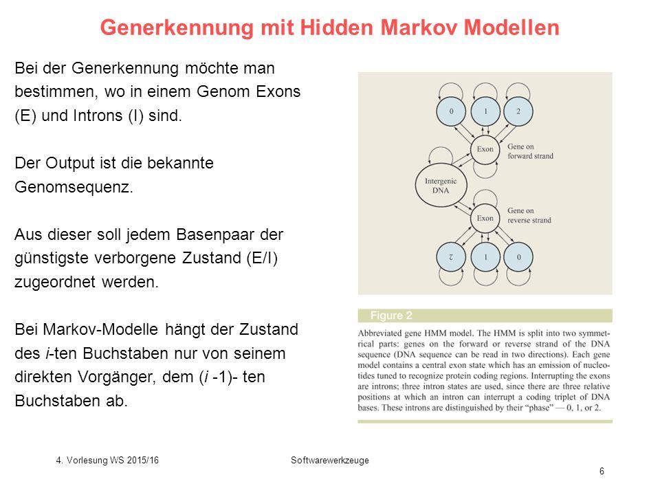 Softwarewerkzeuge 6 Generkennung mit Hidden Markov Modellen Bei der Generkennung möchte man bestimmen, wo in einem Genom Exons (E) und Introns (I) sind.