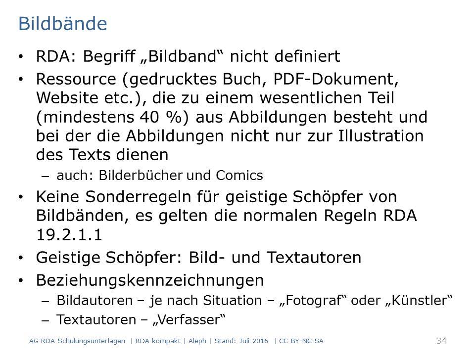 """Bildbände RDA: Begriff """"Bildband"""" nicht definiert Ressource (gedrucktes Buch, PDF-Dokument, Website etc.), die zu einem wesentlichen Teil (mindestens"""