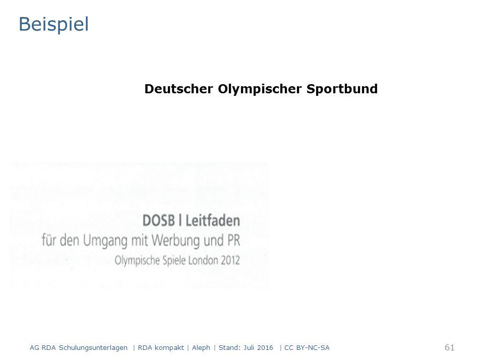 Beispiel AG RDA Schulungsunterlagen | RDA kompakt | Aleph | Stand: Juli 2016 | CC BY-NC-SA 61 Deutscher Olympischer Sportbund