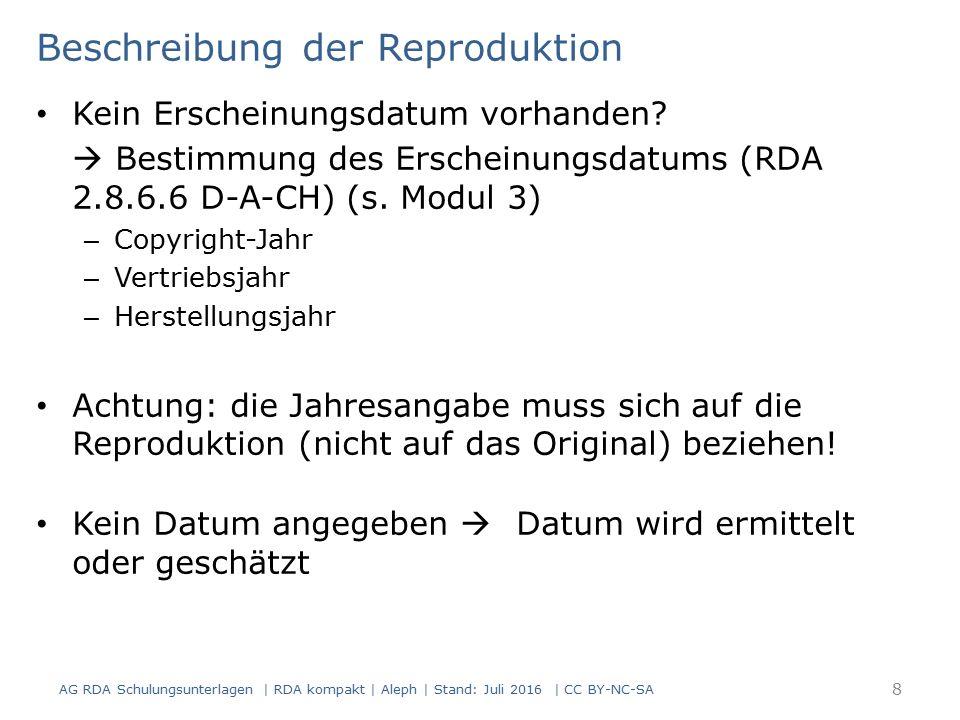 Kunstbände und Werke über Künstler Kunstbände sind zugleich Bildbände Regeln zum Inhaltstyp (RDA 6.9), zur Art des Inhalts (RDA 7.2) und zum illustrierenden Inhalt (RDA 7.15) gelten daher analog AG RDA Schulungsunterlagen | RDA kompakt | Aleph | Stand: Juli 2016 | CC BY-NC-SA 39