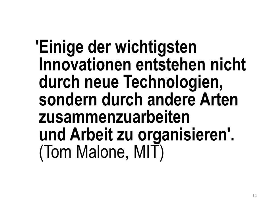 Einige der wichtigsten Innovationen entstehen nicht durch neue Technologien, sondern durch andere Arten zusammenzuarbeiten und Arbeit zu organisieren .