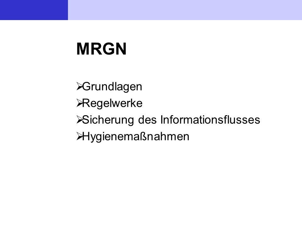 MRGN  Grundlagen  Regelwerke  Sicherung des Informationsflusses  Hygienemaßnahmen