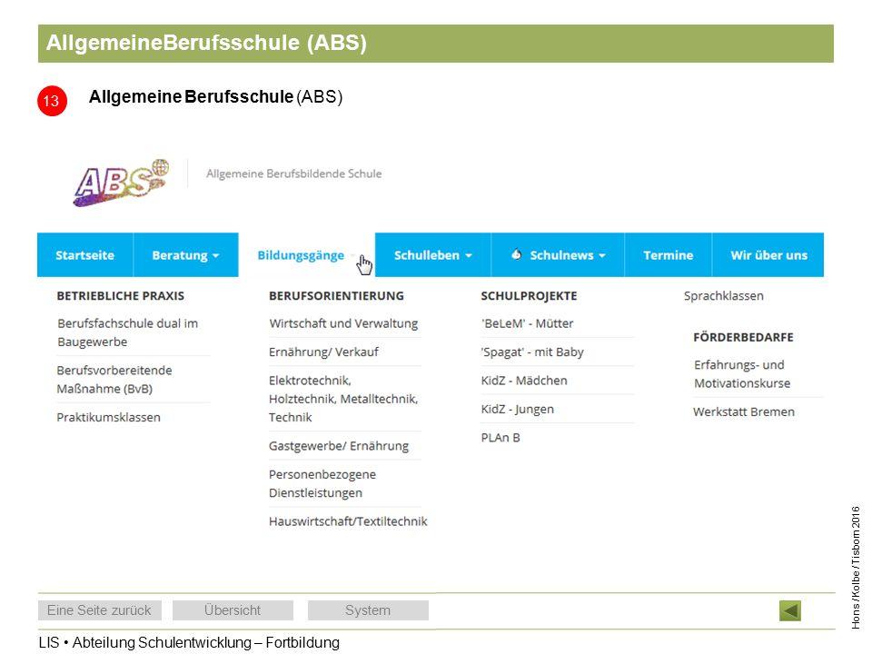 LIS Abteilung Schulentwicklung – Fortbildung Eine Seite zurückÜbersichtSystem Hons / Kolbe / Tisborn 2016 AllgemeineBerufsschule (ABS) 13