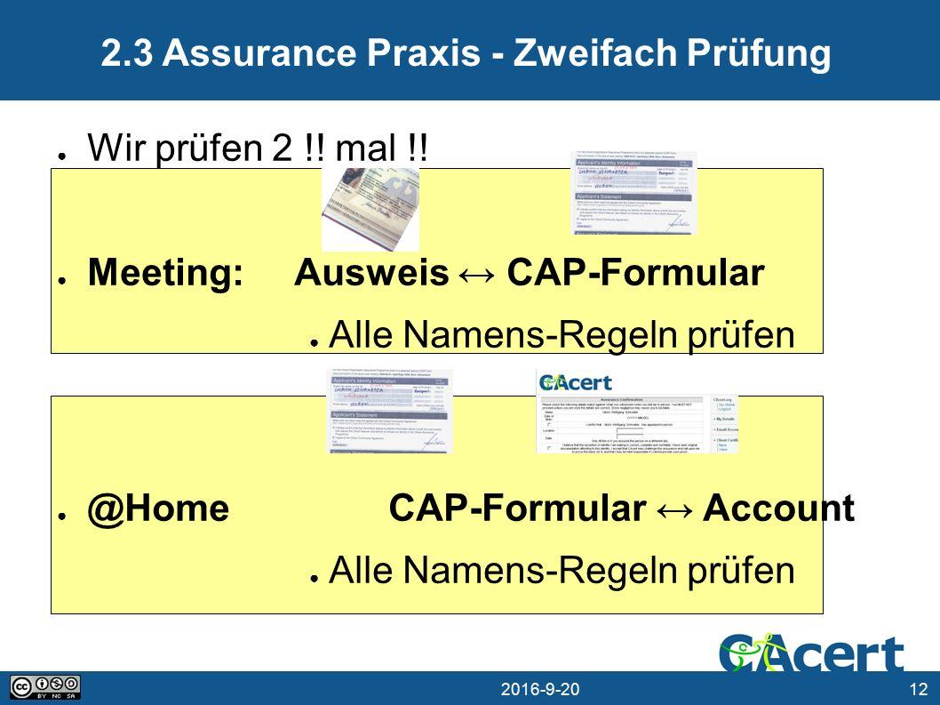 12 20.09.2016 2.3 Assurance Praxis - Zweifach Prüfung ● Wir prüfen 2 !.