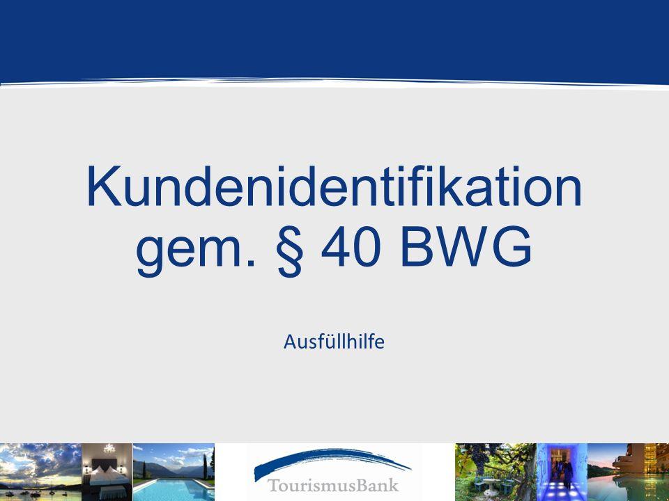 Kundenidentifikation gem. § 40 BWG Ausfüllhilfe