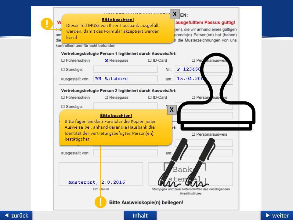 X BH Salzburg P 1234567 15.04.2009 Musterort, 2.8.2016 Inhalt  weiter  weiter  zurück  zurück Bank- stempel .