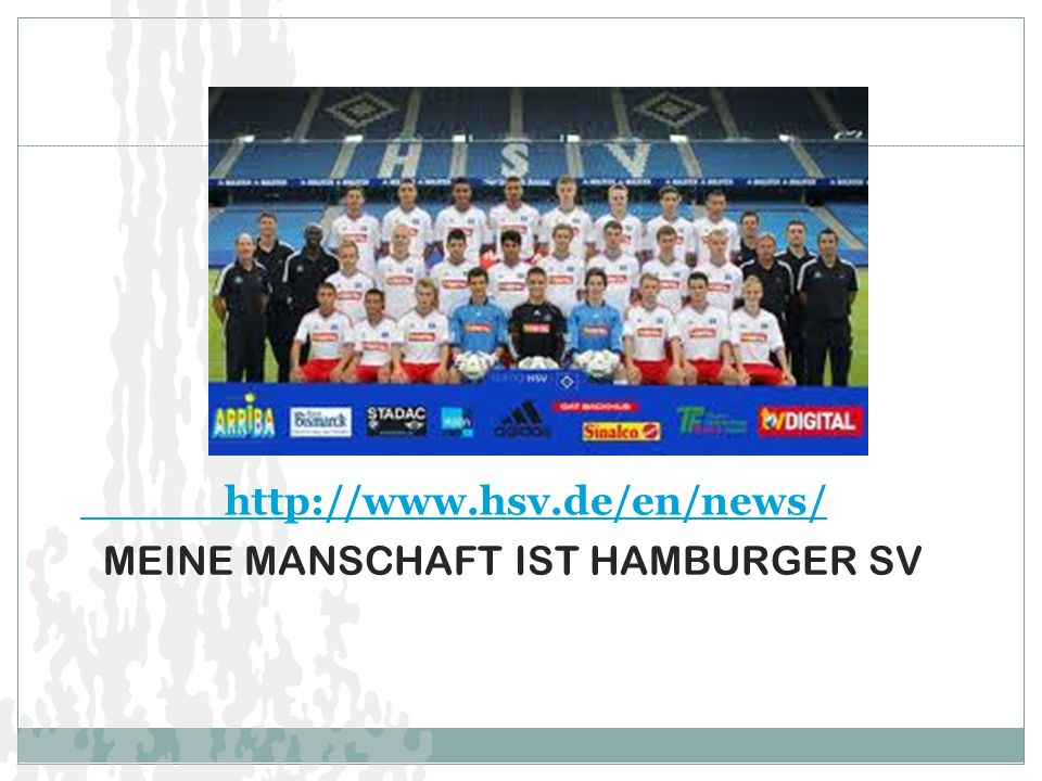 MEINE MANSCHAFT IST HAMBURGER SV http://www.hsv.de/en/news/