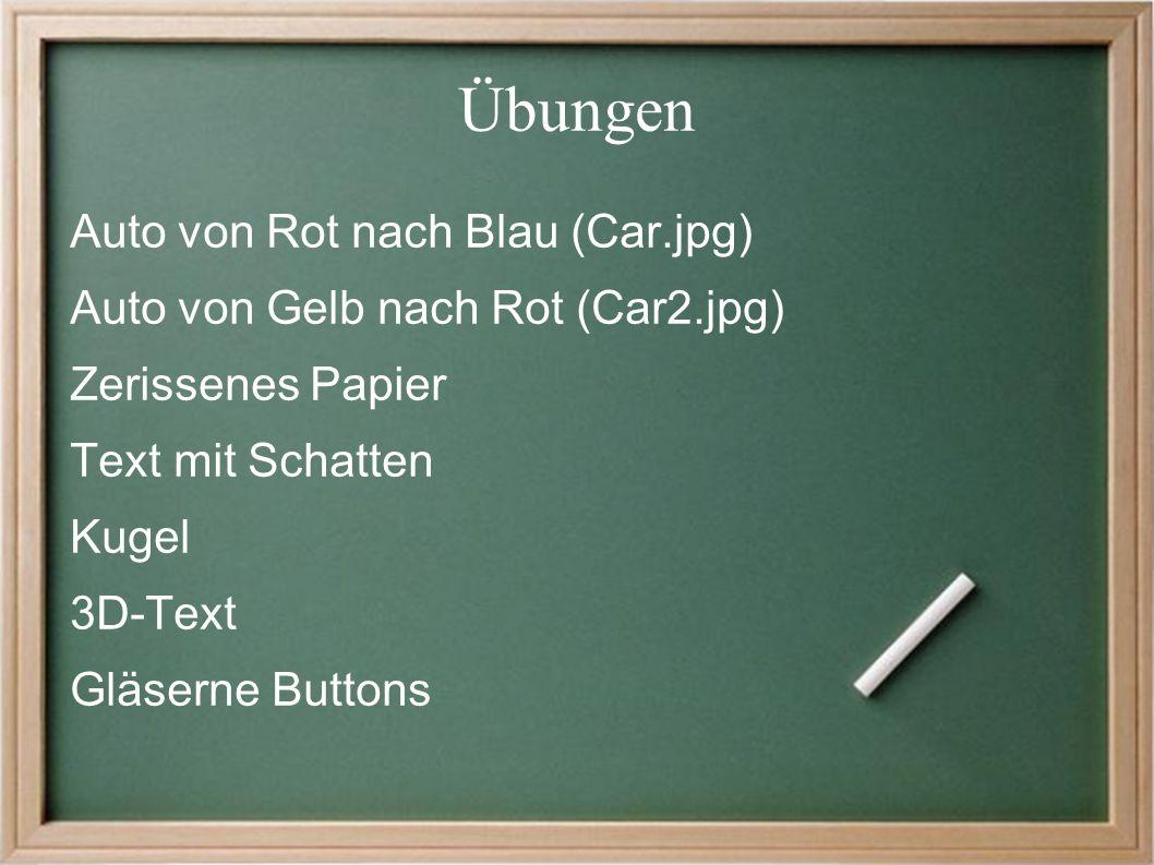 Übungen Auto von Rot nach Blau (Car.jpg) Auto von Gelb nach Rot (Car2.jpg) Zerissenes Papier Text mit Schatten Kugel 3D-Text Gläserne Buttons