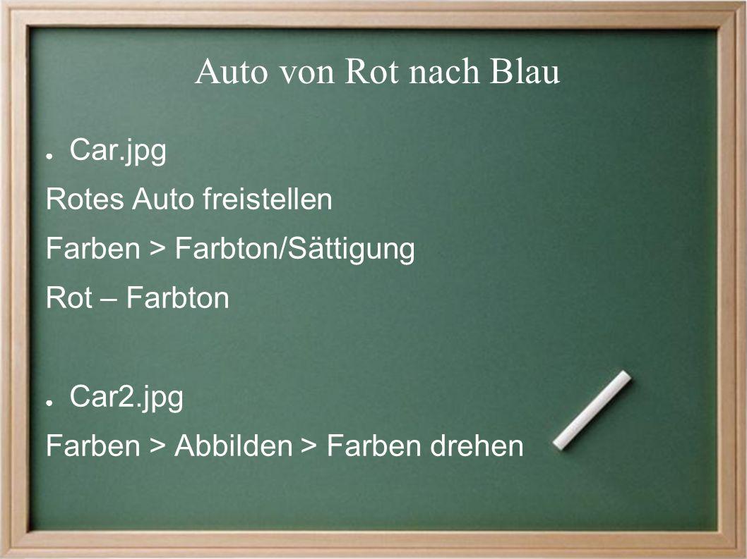 Auto von Rot nach Blau ● Car.jpg Rotes Auto freistellen Farben > Farbton/Sättigung Rot – Farbton ● Car2.jpg Farben > Abbilden > Farben drehen