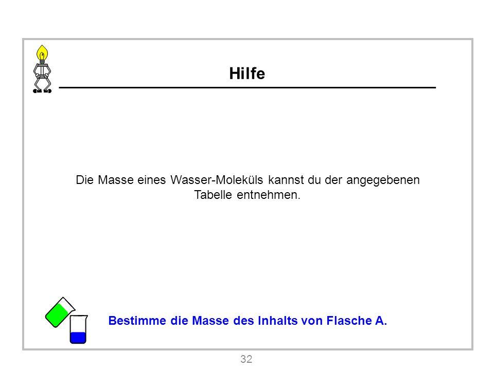 Hilfe Die Masse eines Wasser-Moleküls kannst du der angegebenen Tabelle entnehmen.