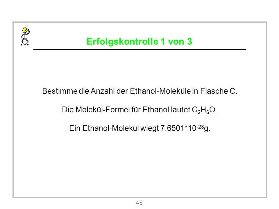 Erfolgskontrolle 1 von 3 Bestimme die Anzahl der Ethanol-Moleküle in Flasche C.