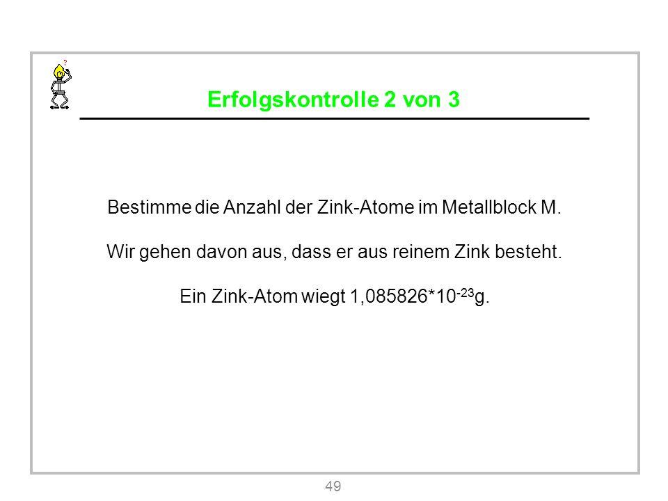 Erfolgskontrolle 2 von 3 Bestimme die Anzahl der Zink-Atome im Metallblock M.