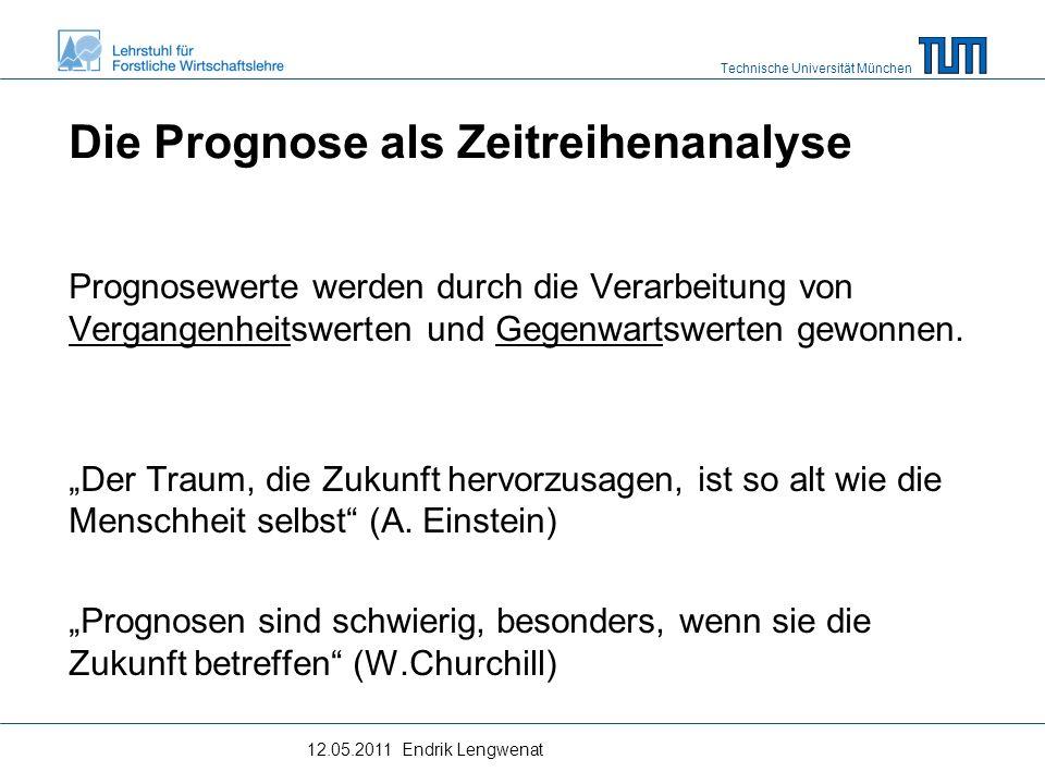 Technische Universität München Definition und Fragen Was ist eine Prognose, was ein Trend Wo werden sie angewandt und zu welchem Zweck Relevanz für den Forstsektor Welche Probleme können bei Prognosen auftreten