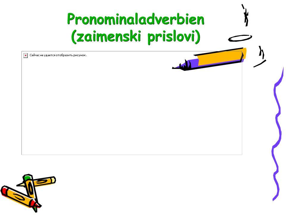 Pronominaladverbien (zaimenski prislovi)