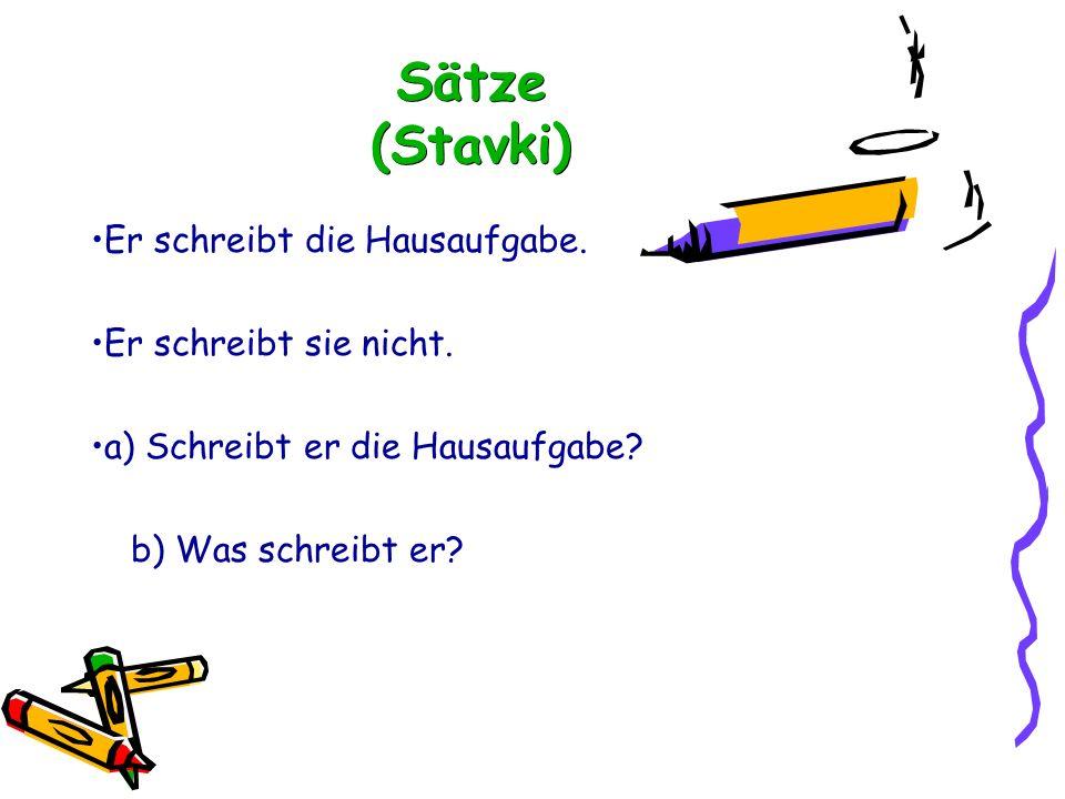 Sätze (Stavki) Er schreibt die Hausaufgabe. Er schreibt sie nicht.