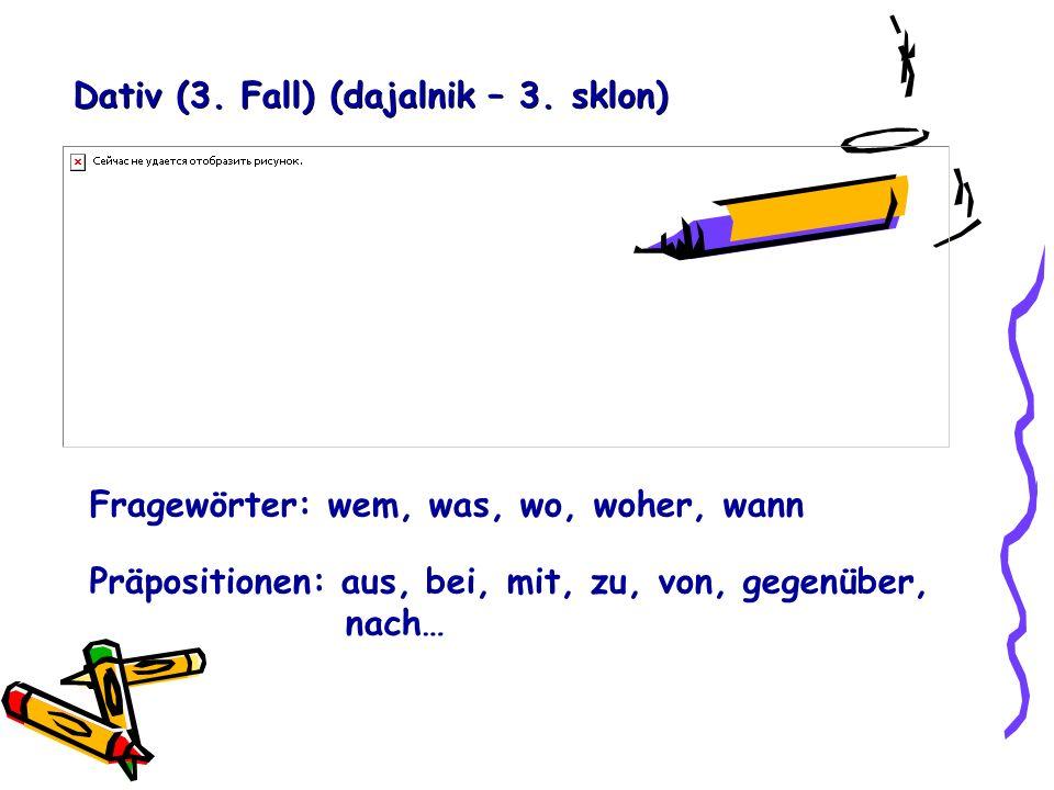 Dativ (3. Fall) (dajalnik – 3.