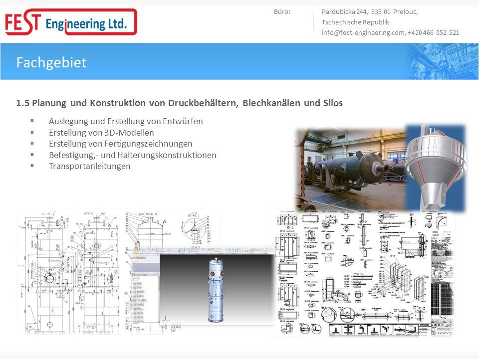 Fachgebiet Büro: Pardubicka 244, 535 01 Prelouc, Tschechische Republik info@fest-engineering.com, +420 466 052 521 1.5 Planung und Konstruktion von Dr