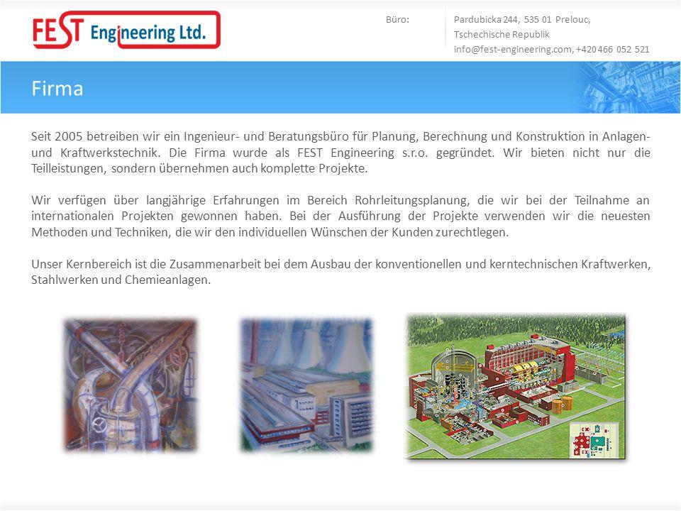 Firma Büro: Pardubicka 244, 535 01 Prelouc, Tschechische Republik info@fest-engineering.com, +420 466 052 521 Seit 2005 betreiben wir ein Ingenieur- u