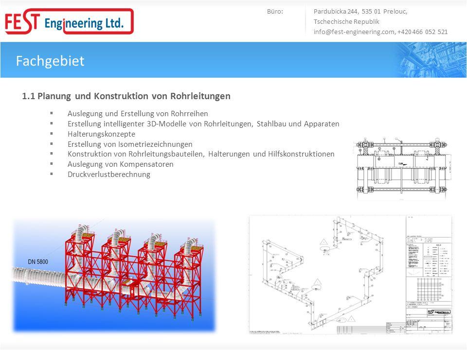 Fachgebiet Büro: Pardubicka 244, 535 01 Prelouc, Tschechische Republik info@fest-engineering.com, +420 466 052 521 1.1 Planung und Konstruktion von Ro